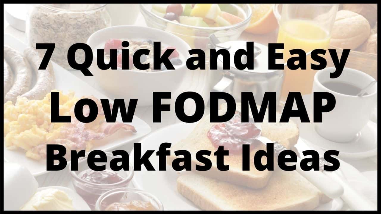 7 Quick and Easy Low FODMAP Breakfast Ideas