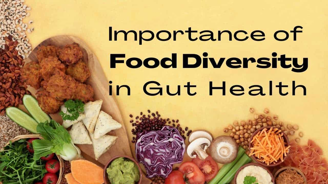 Title: Importance of Food Diversity in Gut Health